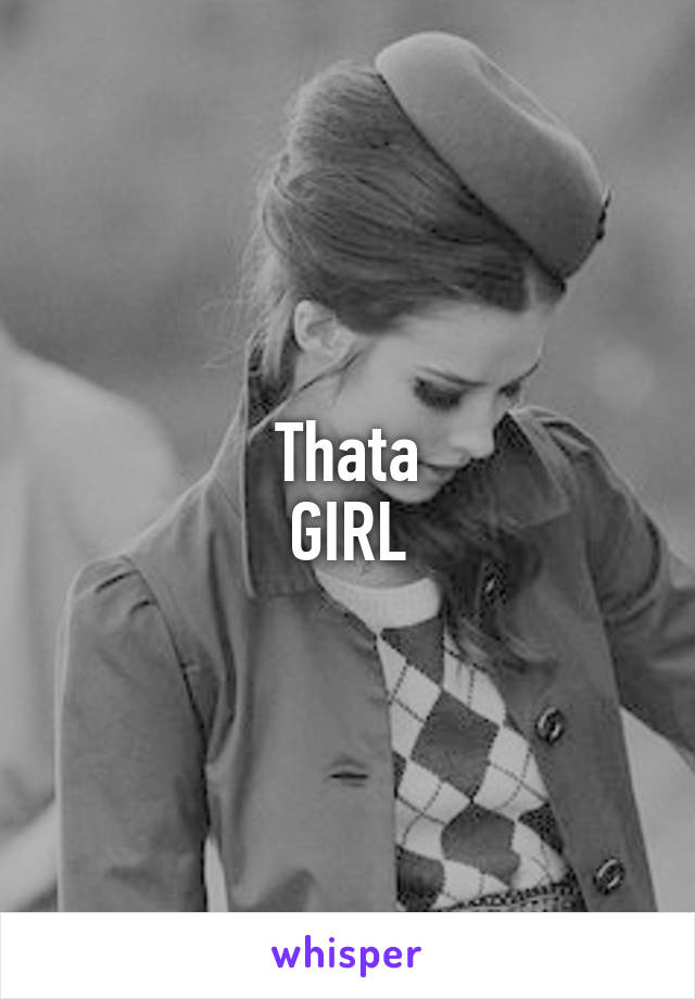 Thata girl