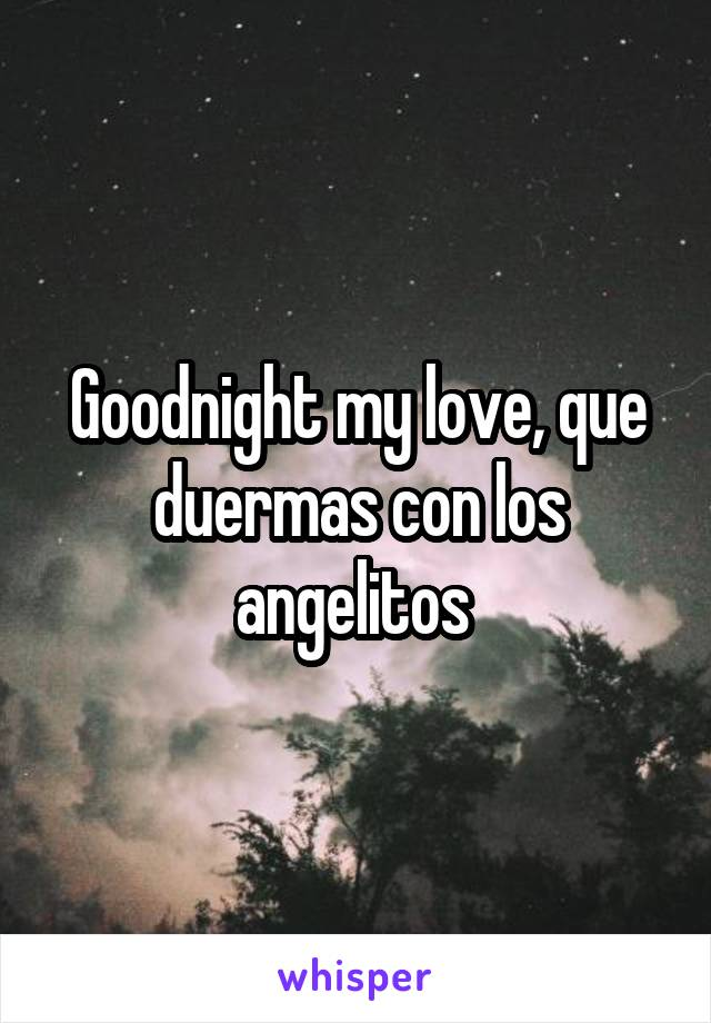 Goodnight my love, que duermas con los angelitos
