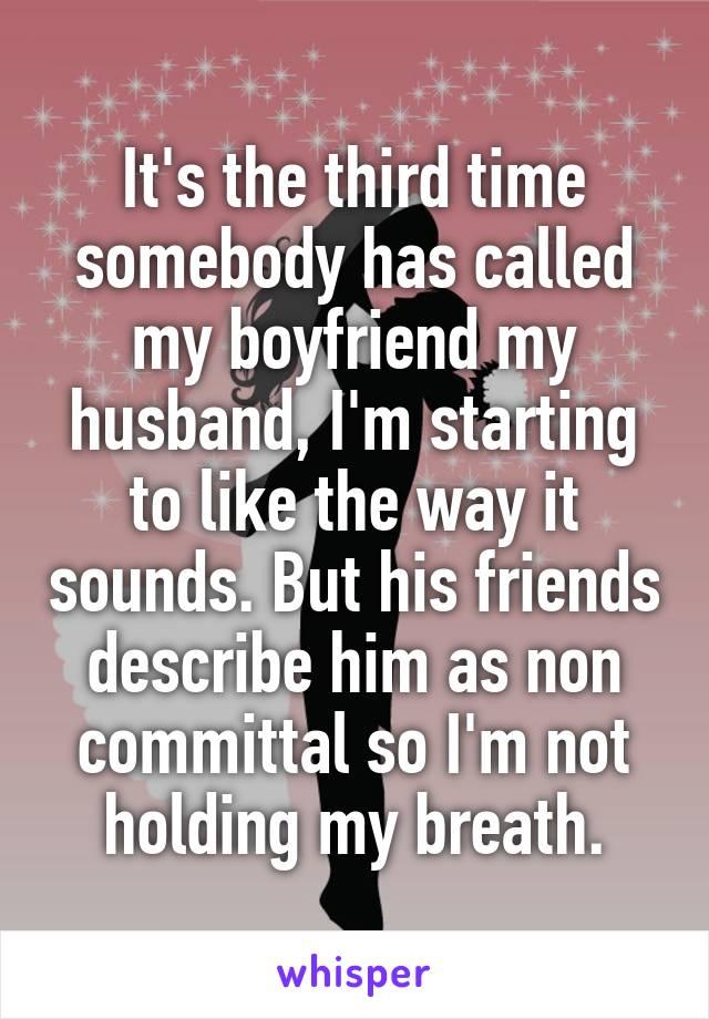 Non committal boyfriend