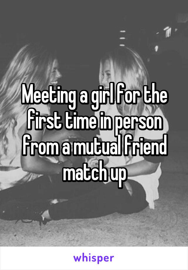 Meeting A Girl First Time