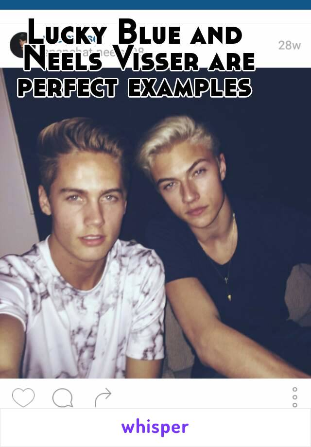 Lucky Blue and Neels Visser are perfect examples