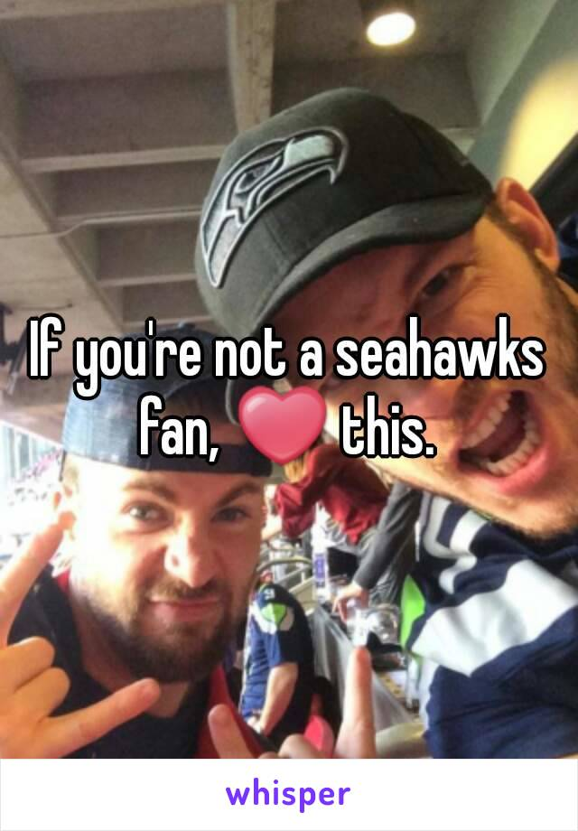If you're not a seahawks fan, ❤ this.
