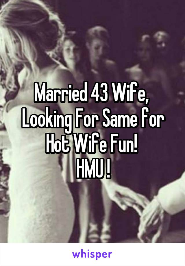 Married but looking for fun