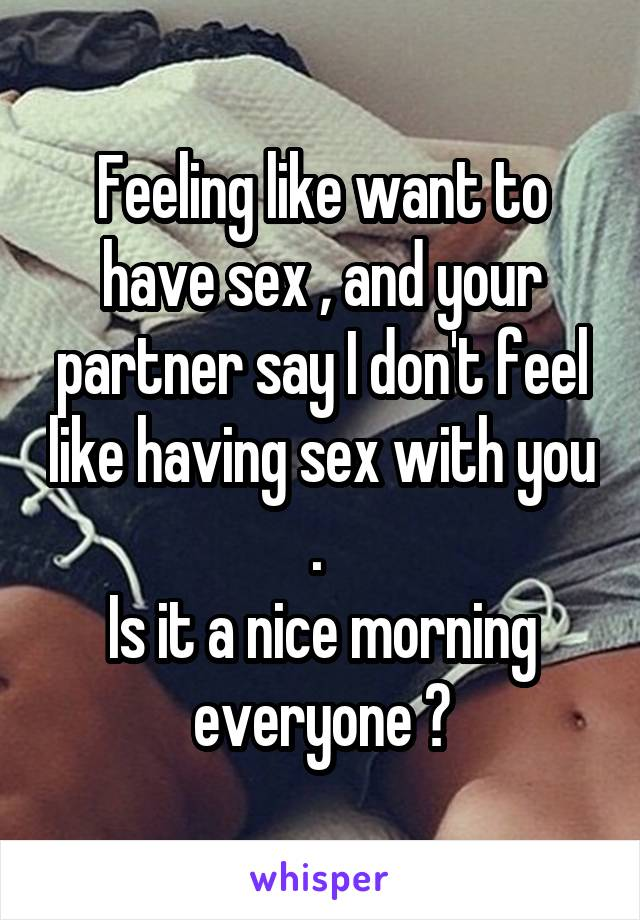 Feel like your having sex