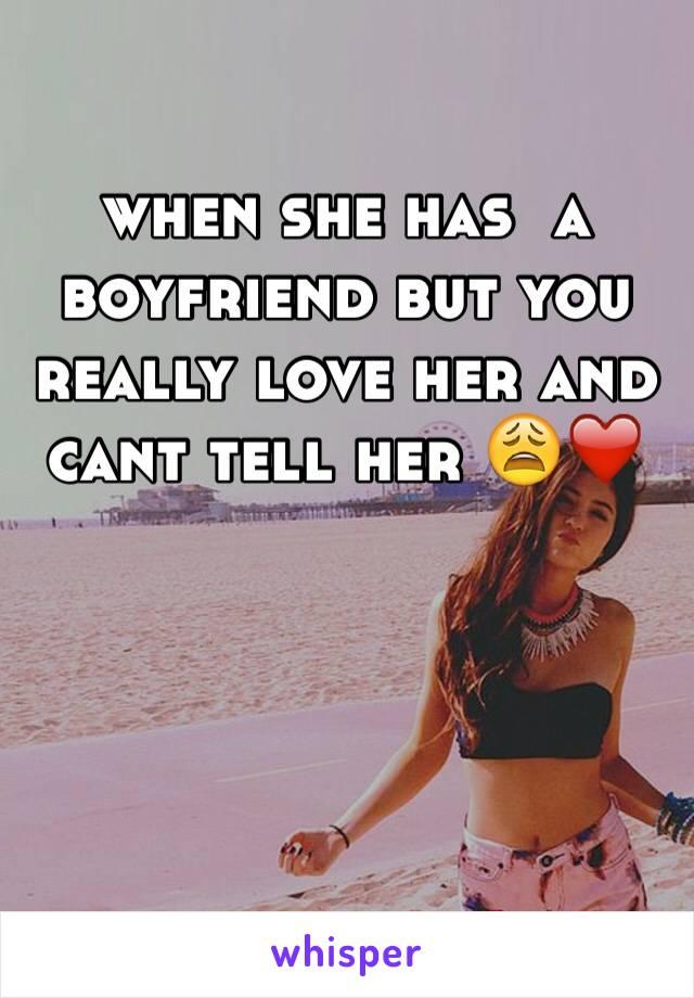 when she has a boyfriend