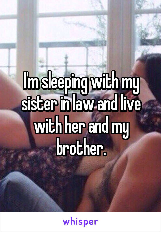 Im having sex with my brother