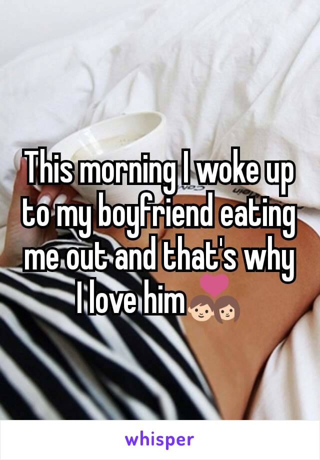 My Boyfriend Eats Me Out