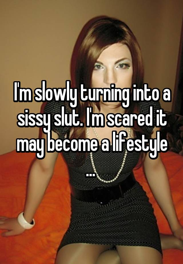 How To Become A Sissy Slut