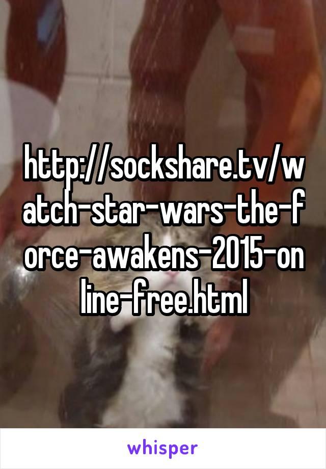 http sockshare tv watch star wars the force awakens 2015 online