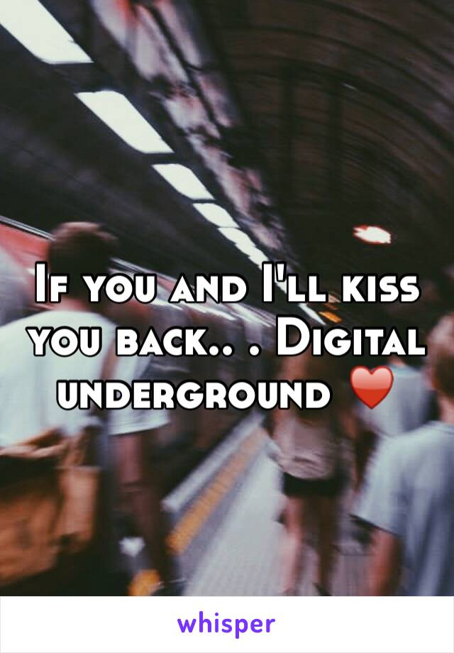 If you and I'll kiss you back.. . Digital underground ♥️