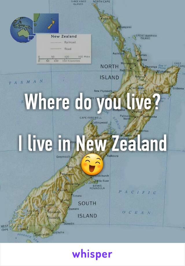 Where do you live?  I live in New Zealand 😄
