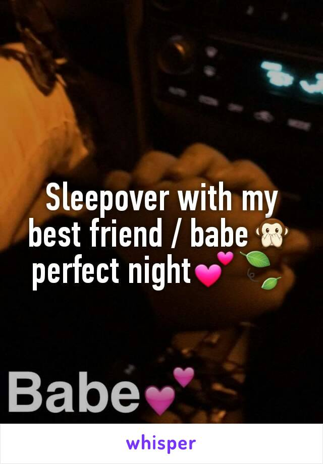 Sleepover with my best friend / babe🙊 perfect night💕🍃