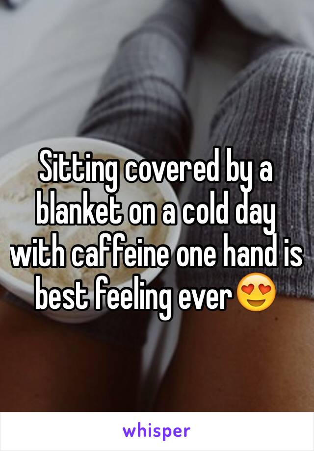 Sitting covered by a blanket on a cold day with caffeine one hand is best feeling ever😍