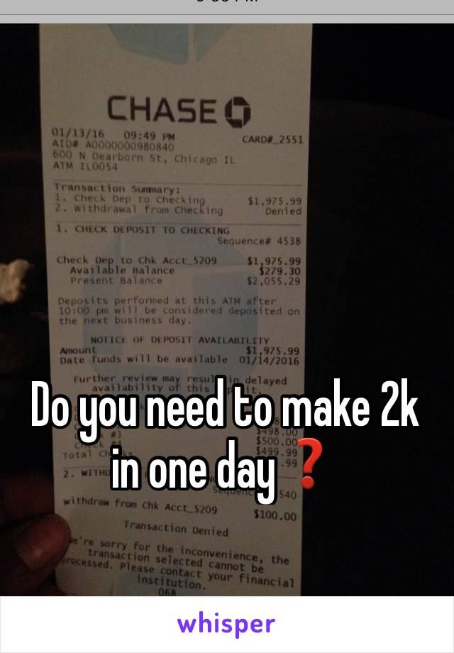 Do you need to make 2k in one day❓