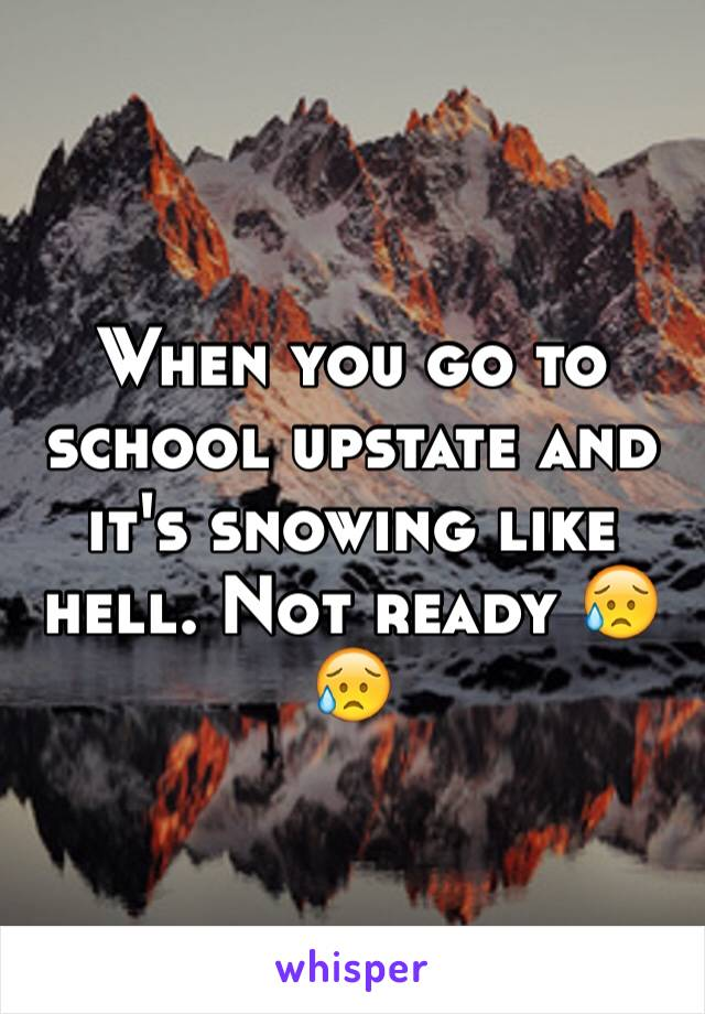 When you go to school upstate and it's snowing like hell. Not ready 😥😥
