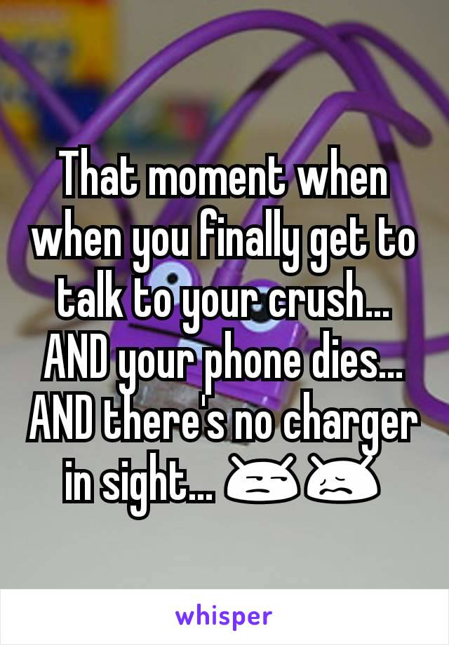 That moment when when you finally get to talk to your crush