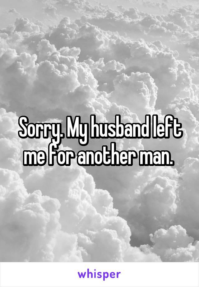 私の夫は別の男のために私を残した