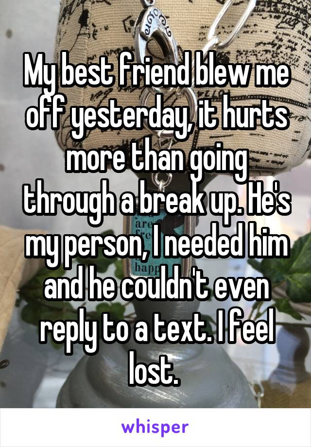 he blew me off should i text him