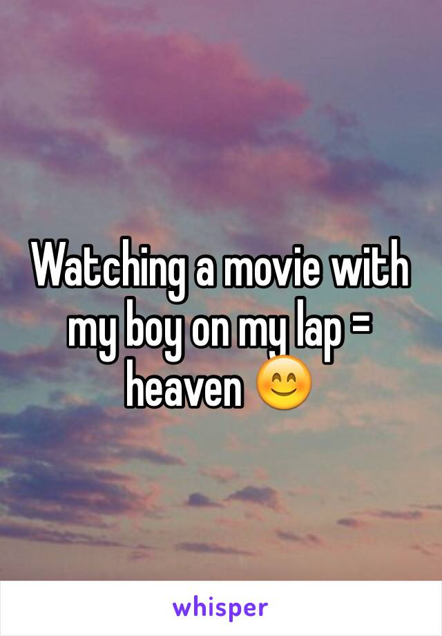 Watching a movie with my boy on my lap = heaven 😊