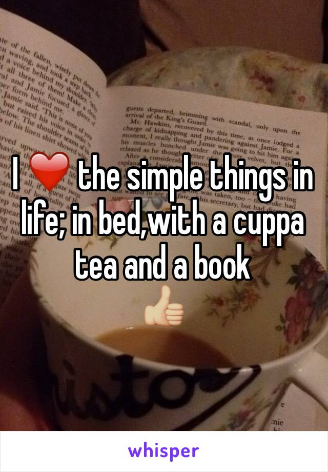 I ❤️ the simple things in life; in bed,with a cuppa tea and a book 👍🏼