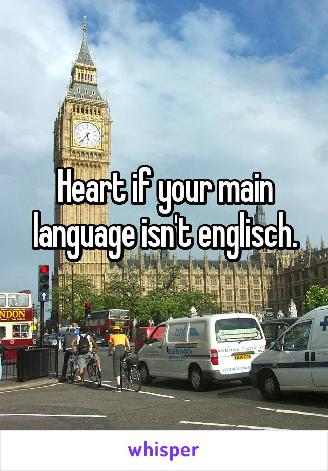 Heart if your main language isn't englisch.