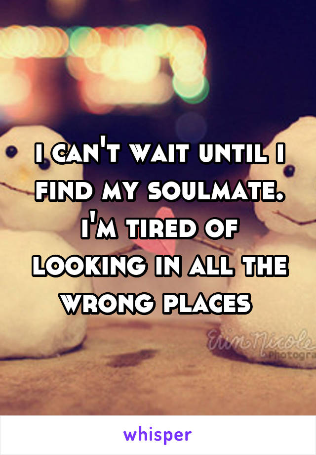When am i going to find my soulmate