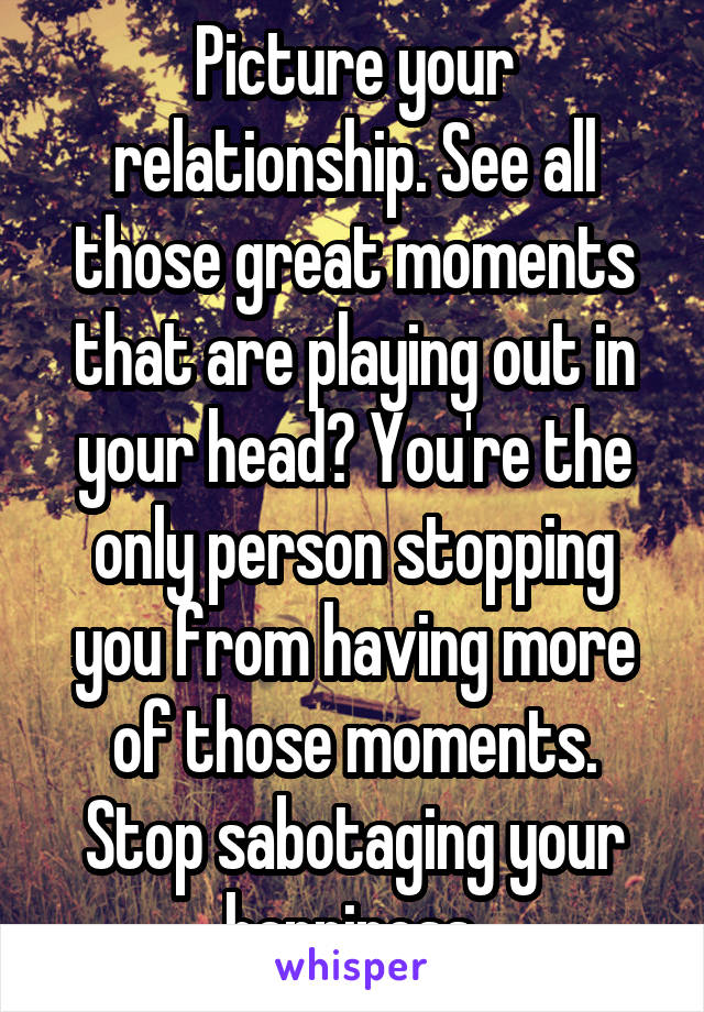 Your relationship all your head