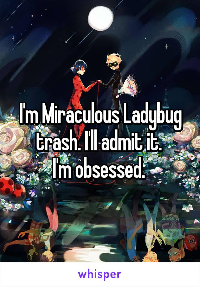 I'm Miraculous Ladybug trash. I'll admit it.  I'm obsessed.