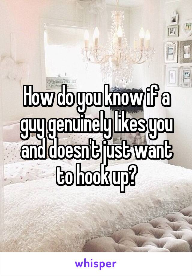 how to know if a hookup likes you