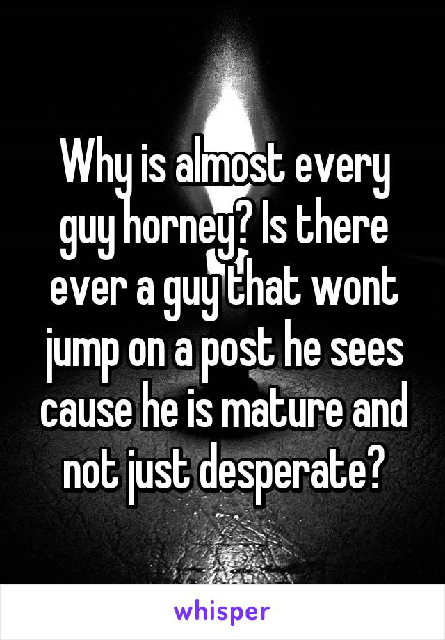 What makes a guy horney