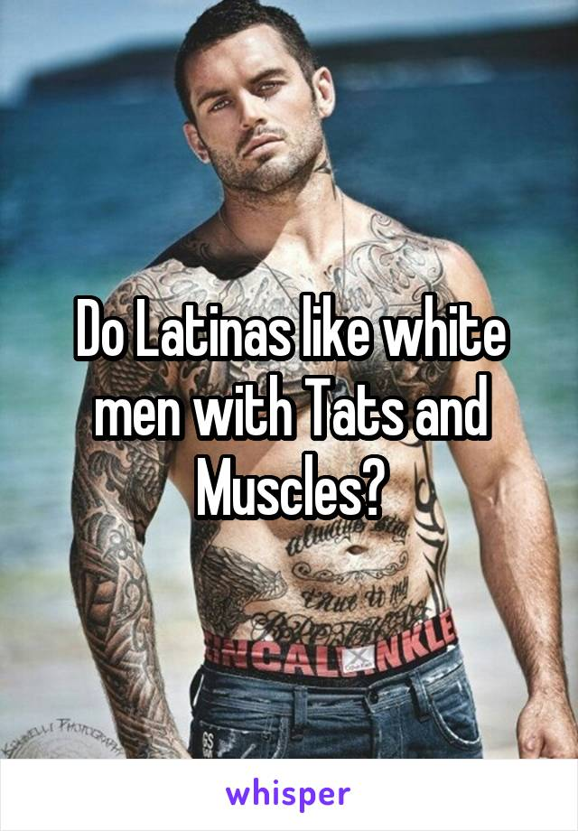 Do latinas like white men