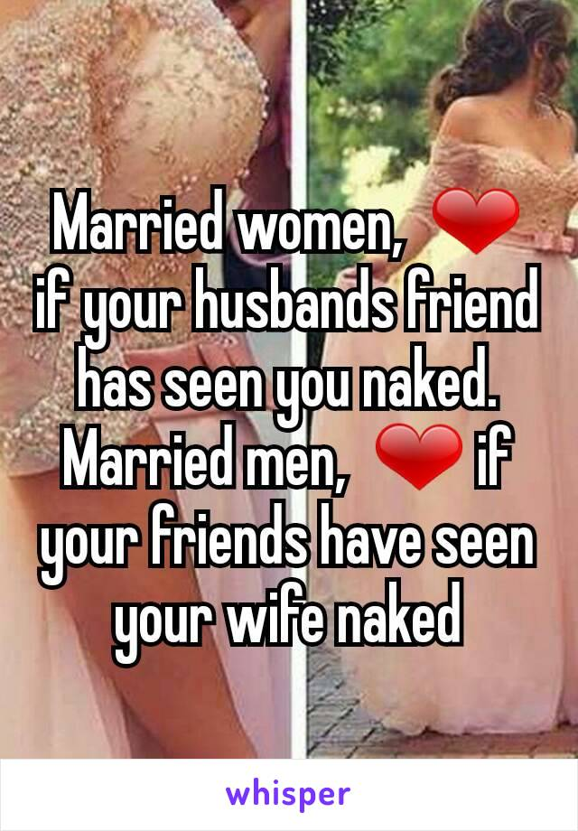 Wife naked with husbands friends