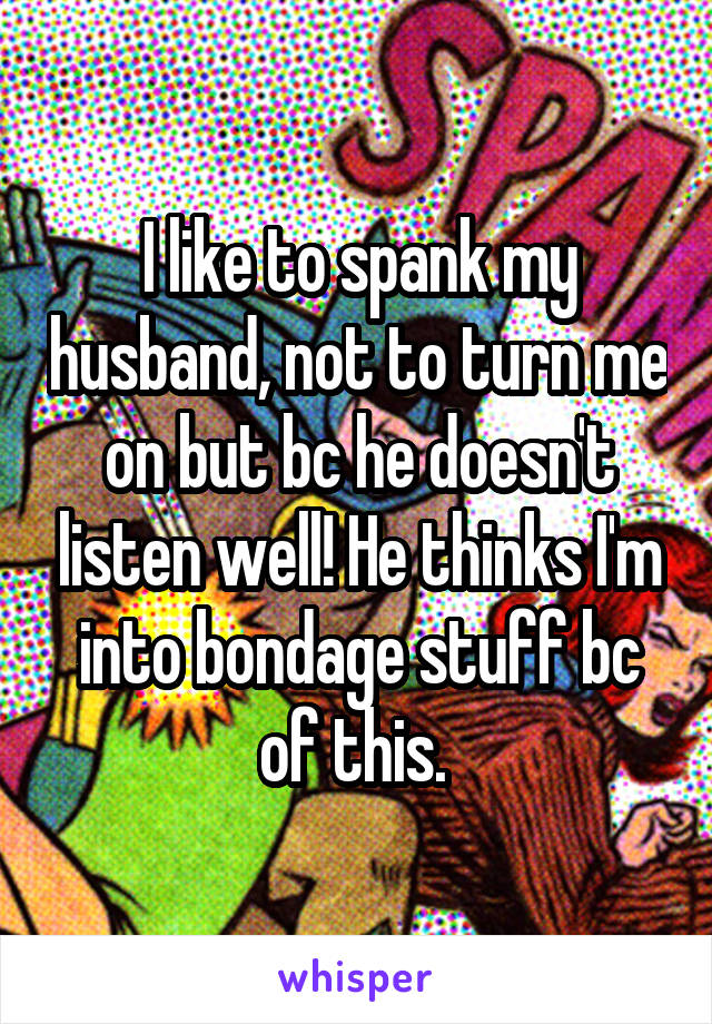 i have to spank my husband