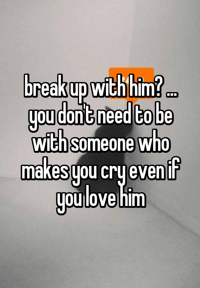 Break Up To Test Him