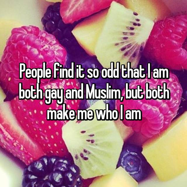 People find it so odd that I am both gay and Muslim, but both make me who I am
