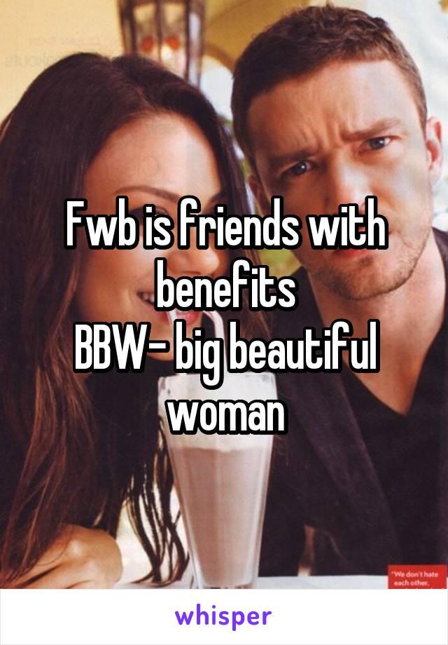 Former bbw fwb