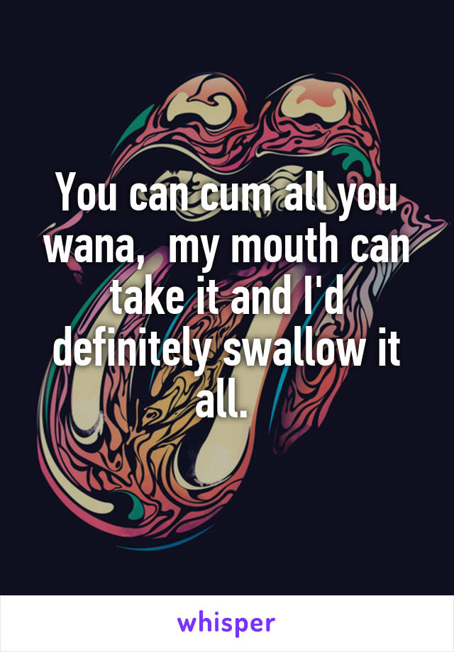 Did you cum in my mouth