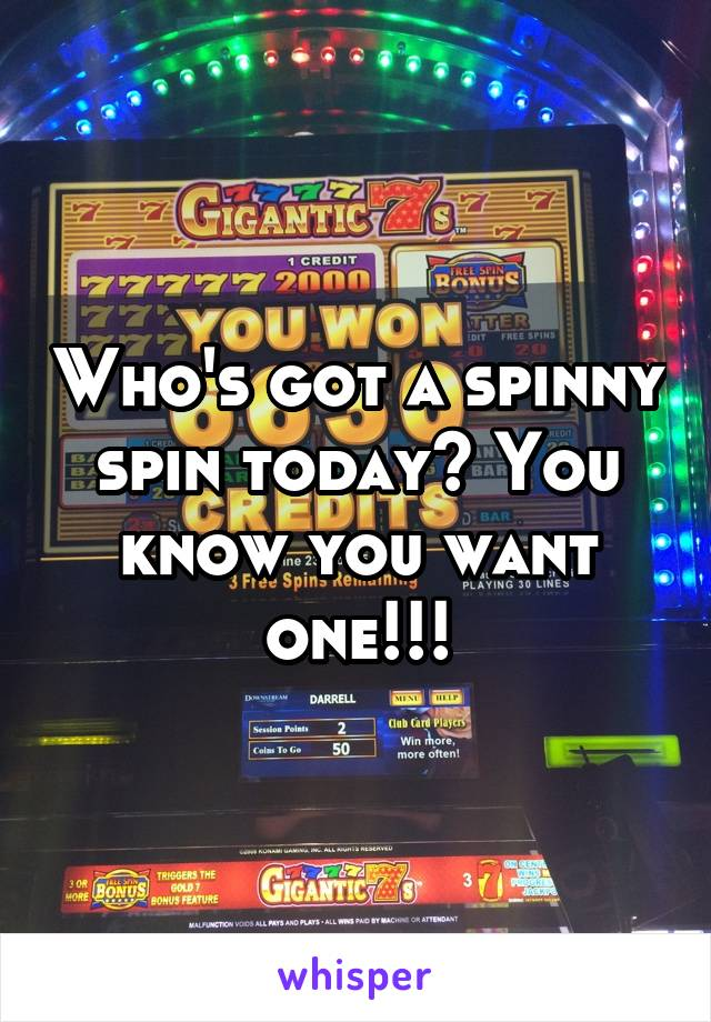 Who's got a spinny spin today? You know you want one!!!