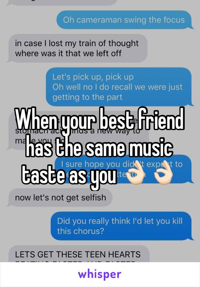 When your best friend has the same music taste as you 👌🏻👌🏻