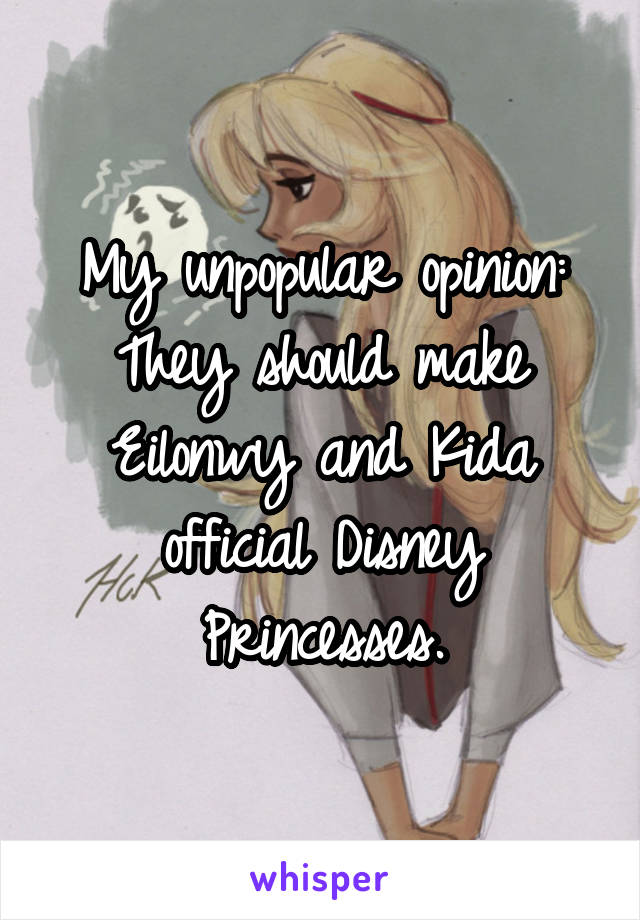 My unpopular opinion: They should make Eilonwy and Kida official Disney Princesses.