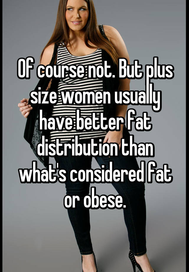 What size is considered fat for a woman
