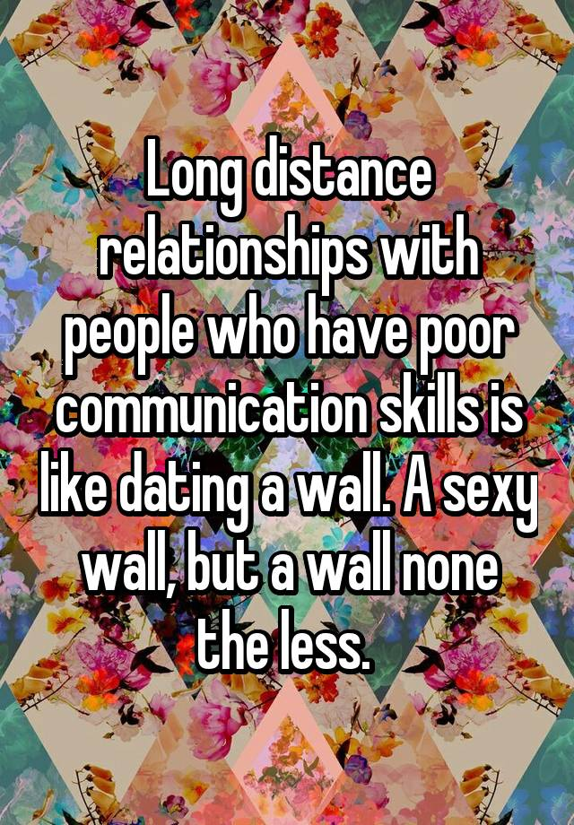Long distance relationships with people who have poor communication