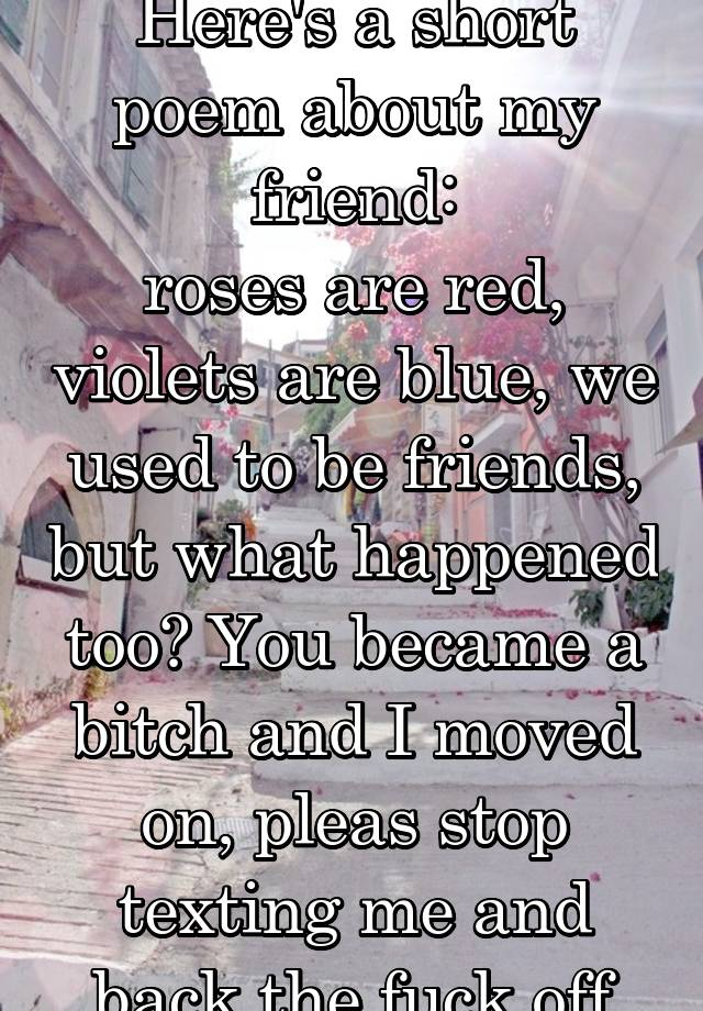 Heres A Short Poem About My Friend Roses Are Red Violets
