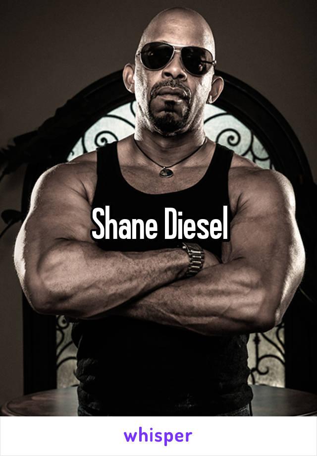 Shane diesel pics