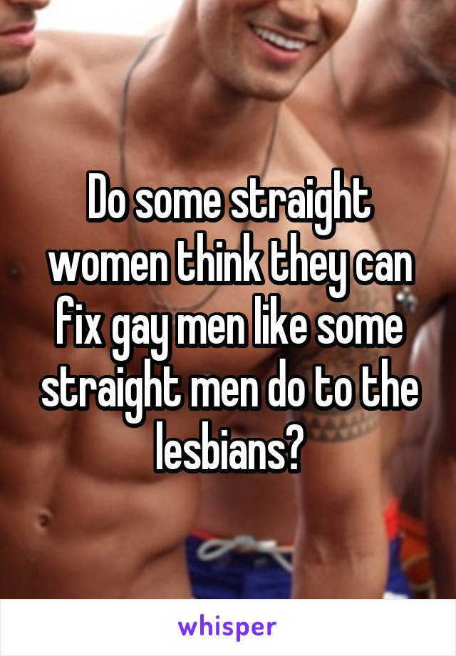 Women likes gay men