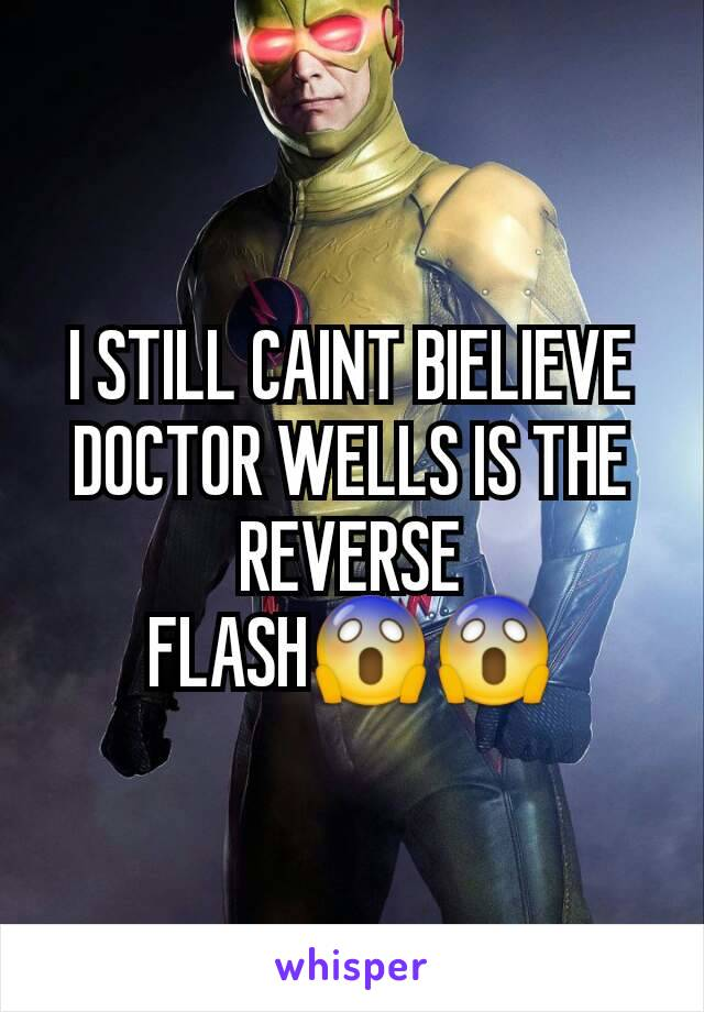 I STILL CAINT BIELIEVE DOCTOR WELLS IS THE REVERSE FLASH😱😱