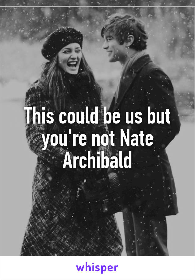 This could be us but you're not Nate Archibald