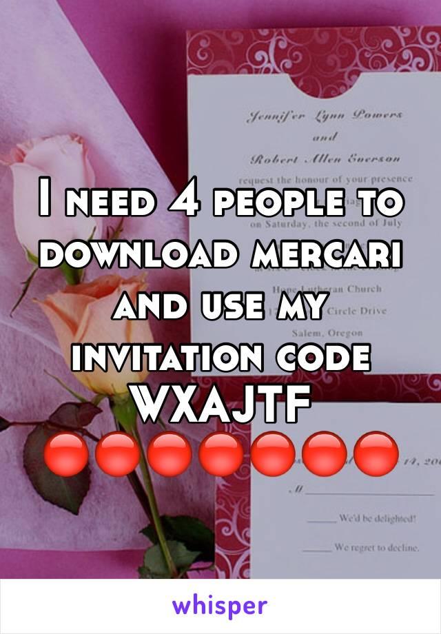 I need 4 people to download mercari and use my invitation code WXAJTF 🔴🔴🔴🔴🔴🔴🔴