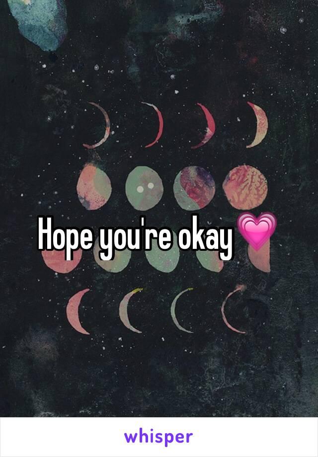 Hope you're okay💗