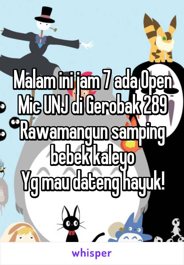 Malam ini jam 7 ada Open Mic UNJ di Gerobak 289 Rawamangun samping bebek kaleyo Yg mau dateng hayuk!